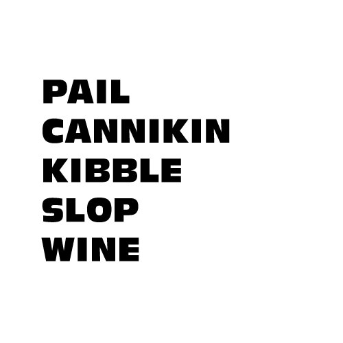 Dingbats Puzzle - Whatzit #432 - Pail Cannikin Kibble Slop Wine